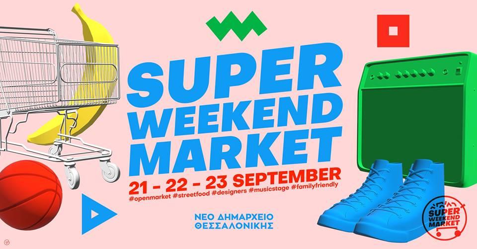 1st Thessaloniki Super Weekend Market / Night Market