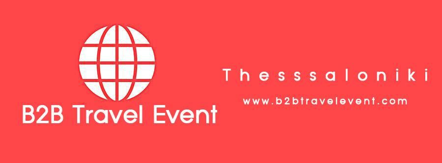 Το B2B Travel Event Thessaloniki στην όγδοη καλύτερη χρονιά του