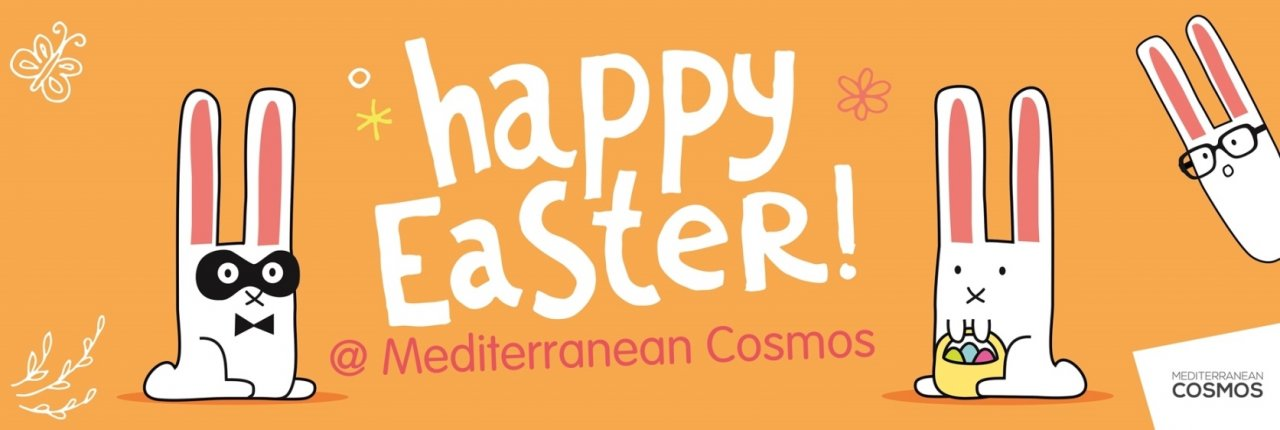 Happy Easter! @ Mediterranean Cosmos